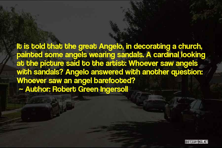 Sandals Quotes By Robert Green Ingersoll