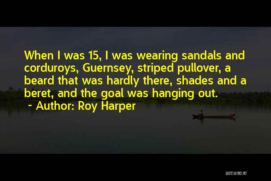 Sandals Quotes By Roy Harper