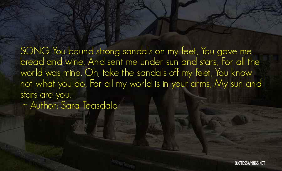 Sandals Quotes By Sara Teasdale