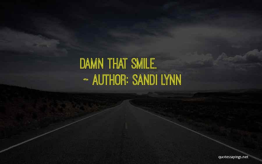 Sandi Lynn Quotes 1694026