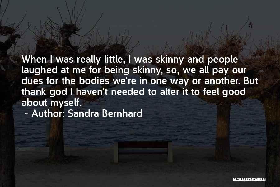 Sandra Bernhard Quotes 1064592
