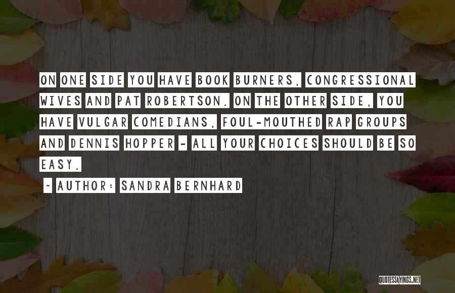 Sandra Bernhard Quotes 1167962