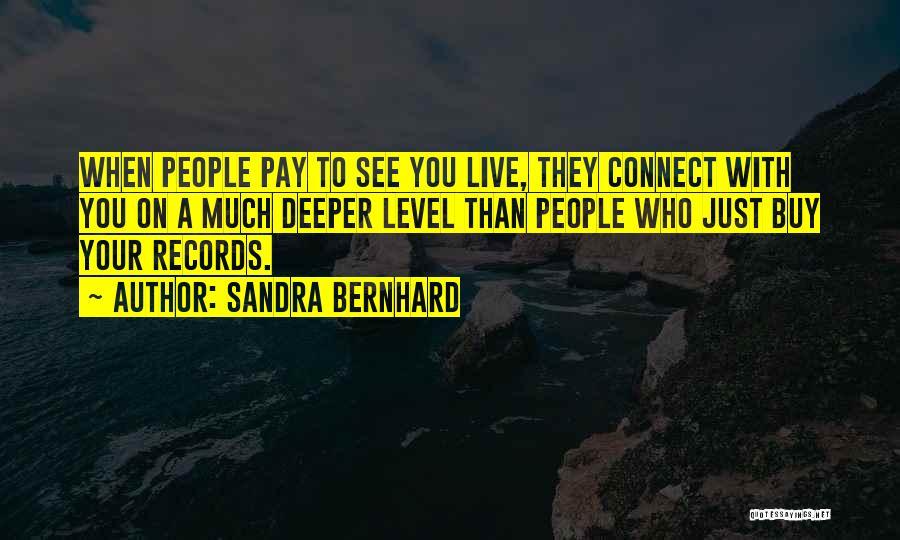 Sandra Bernhard Quotes 1213065
