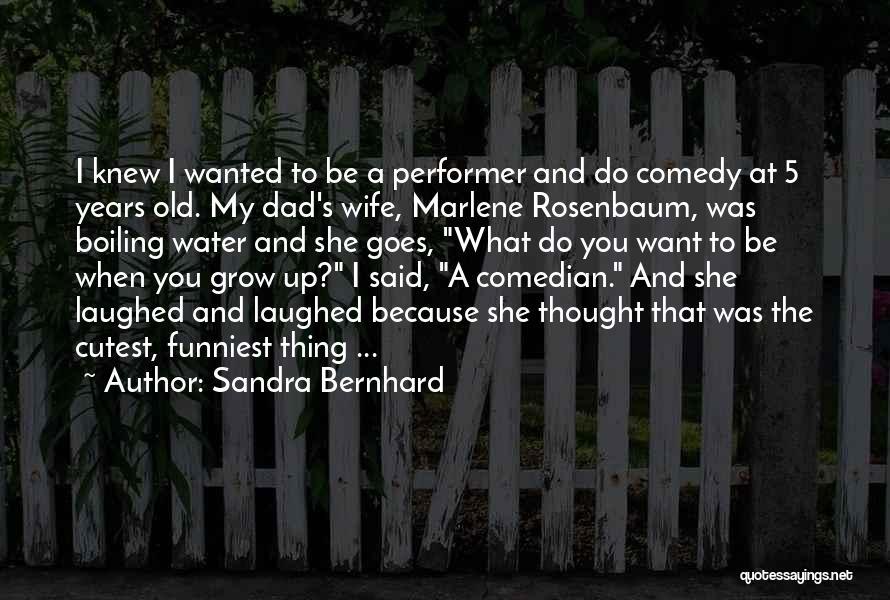 Sandra Bernhard Quotes 1221506