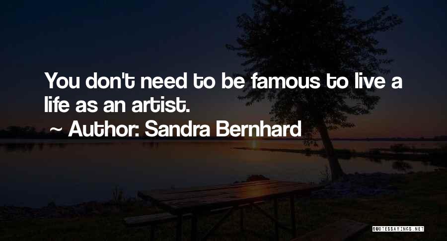 Sandra Bernhard Quotes 1244294