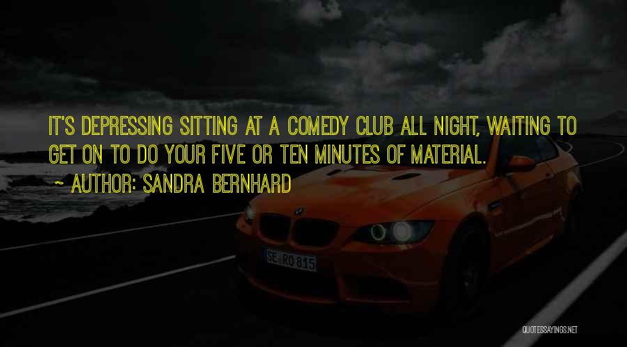 Sandra Bernhard Quotes 1320633