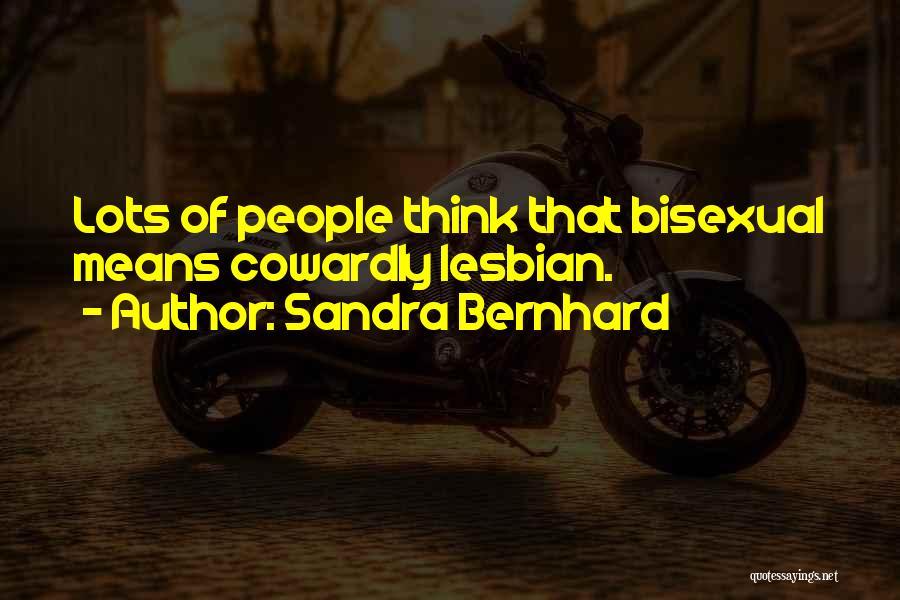 Sandra Bernhard Quotes 1421361
