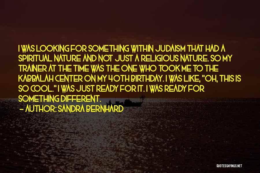 Sandra Bernhard Quotes 1449413