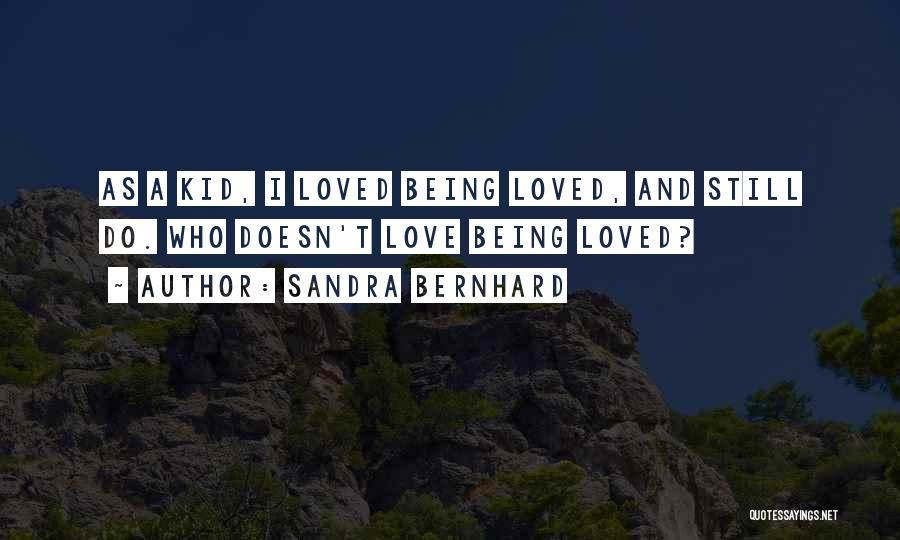 Sandra Bernhard Quotes 1561316