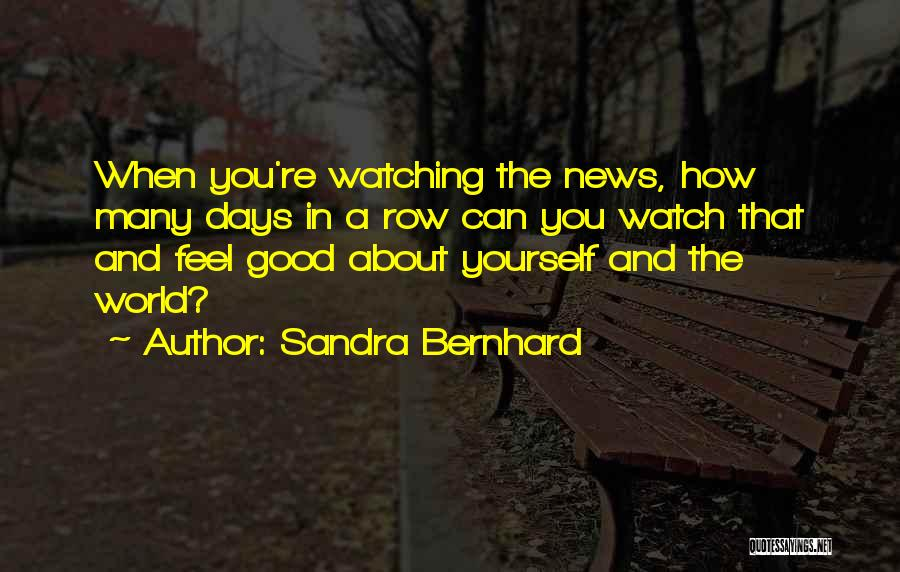Sandra Bernhard Quotes 1651867