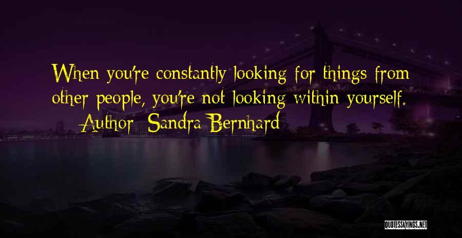 Sandra Bernhard Quotes 1776797