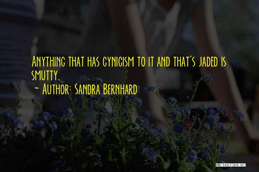 Sandra Bernhard Quotes 1791865