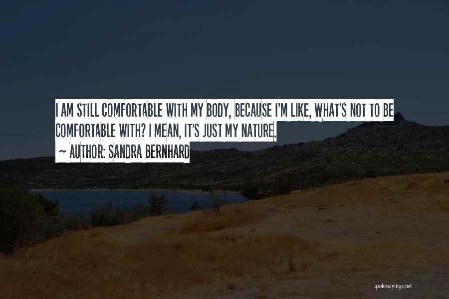 Sandra Bernhard Quotes 1989608