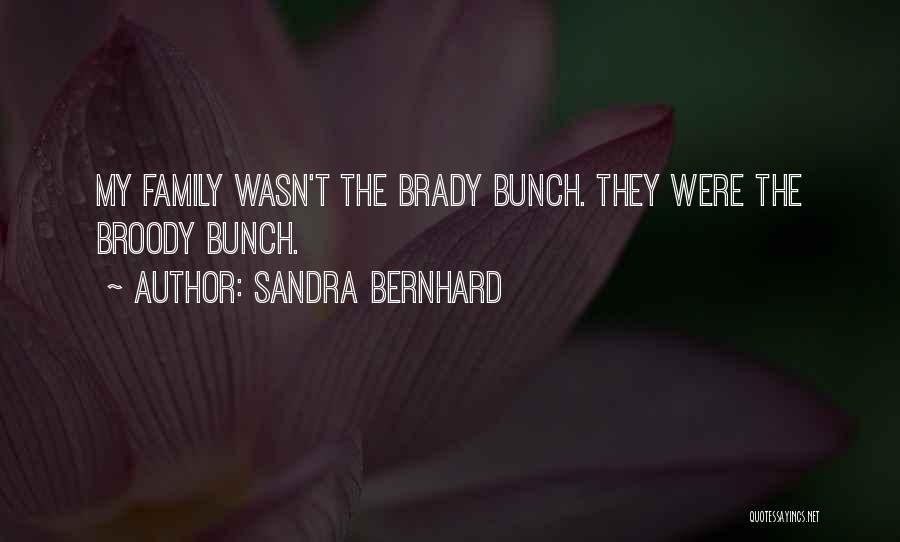 Sandra Bernhard Quotes 2016826