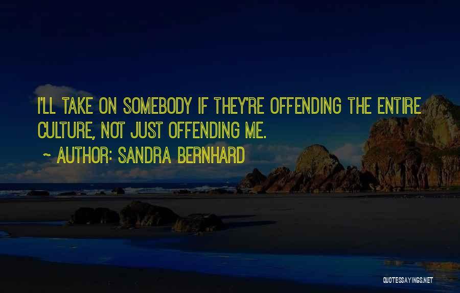 Sandra Bernhard Quotes 2019993