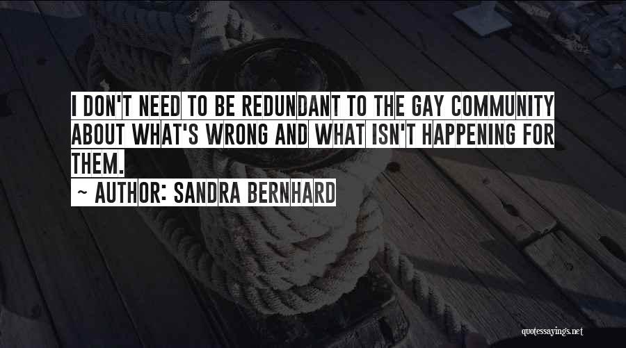 Sandra Bernhard Quotes 2033408