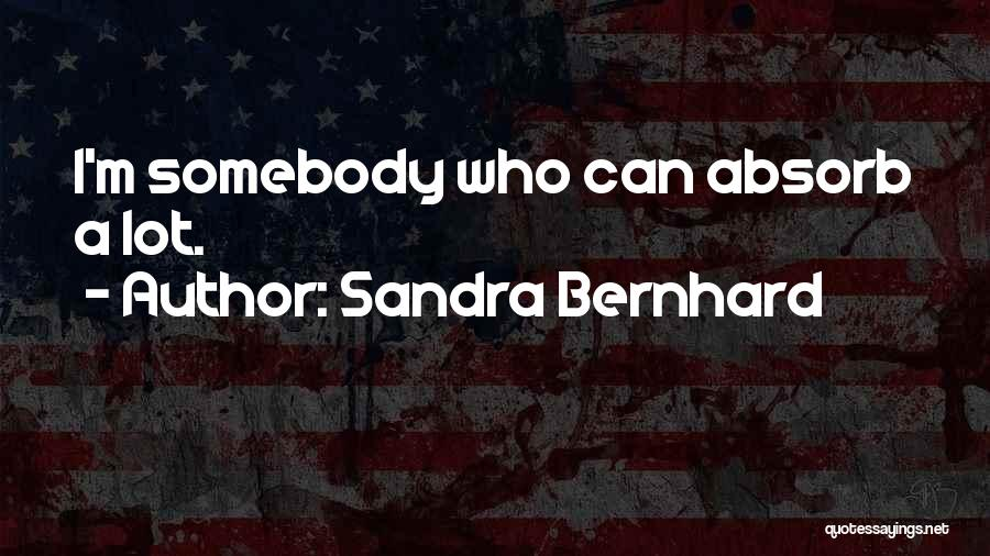 Sandra Bernhard Quotes 2076230
