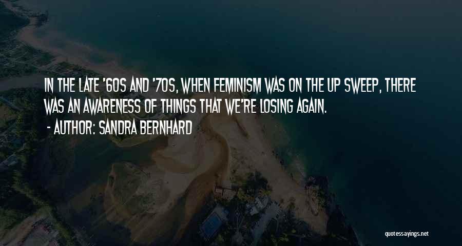 Sandra Bernhard Quotes 2123976