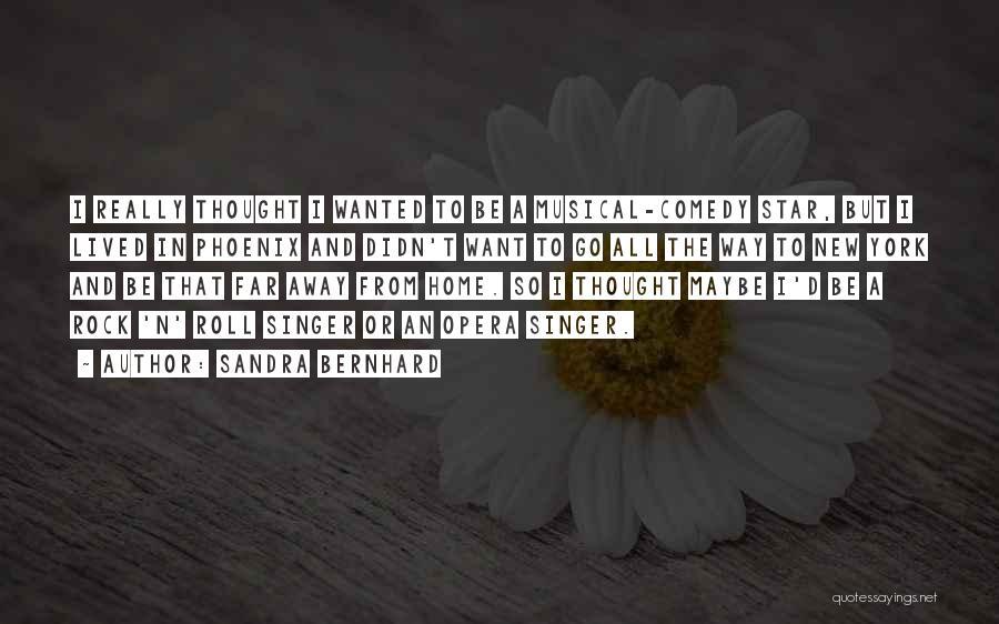 Sandra Bernhard Quotes 2141186