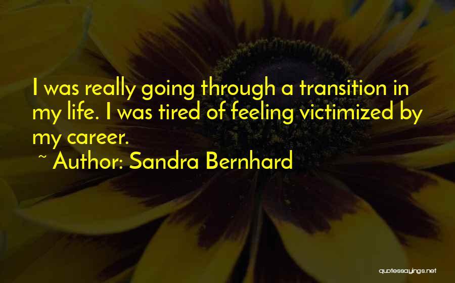 Sandra Bernhard Quotes 2204107