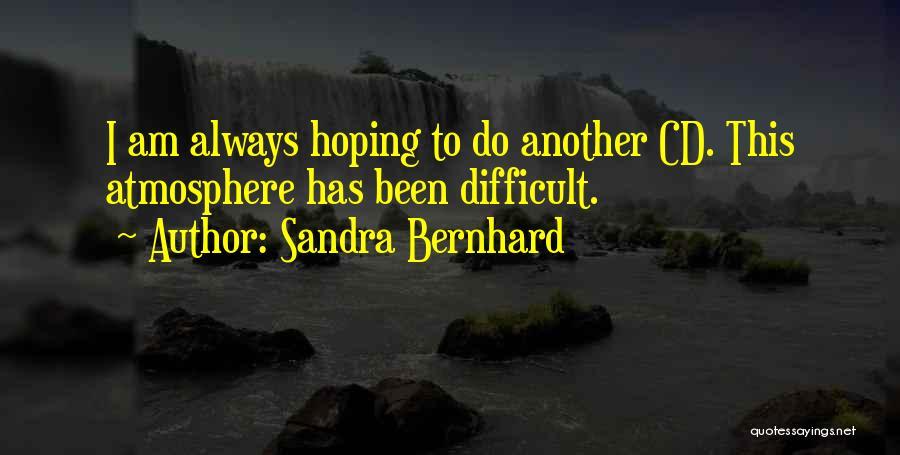 Sandra Bernhard Quotes 2235537