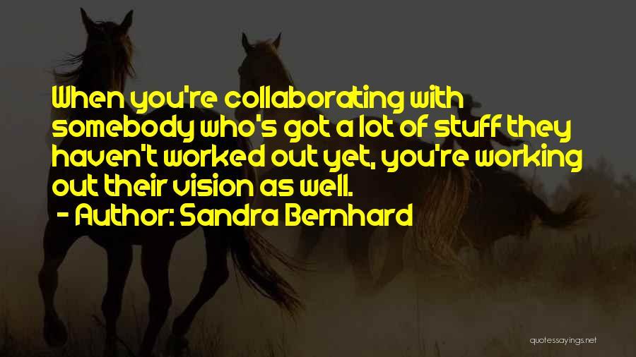 Sandra Bernhard Quotes 2259011