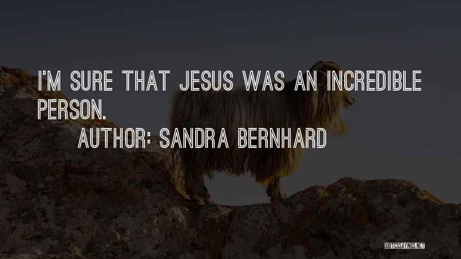 Sandra Bernhard Quotes 252806