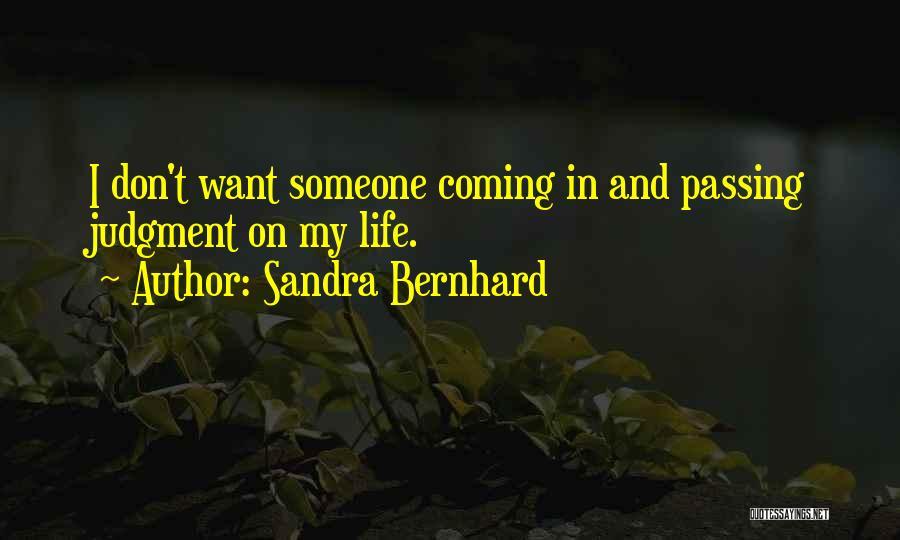 Sandra Bernhard Quotes 286471