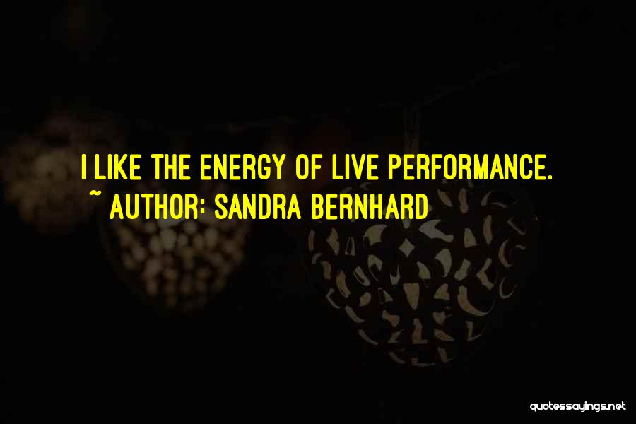 Sandra Bernhard Quotes 348245