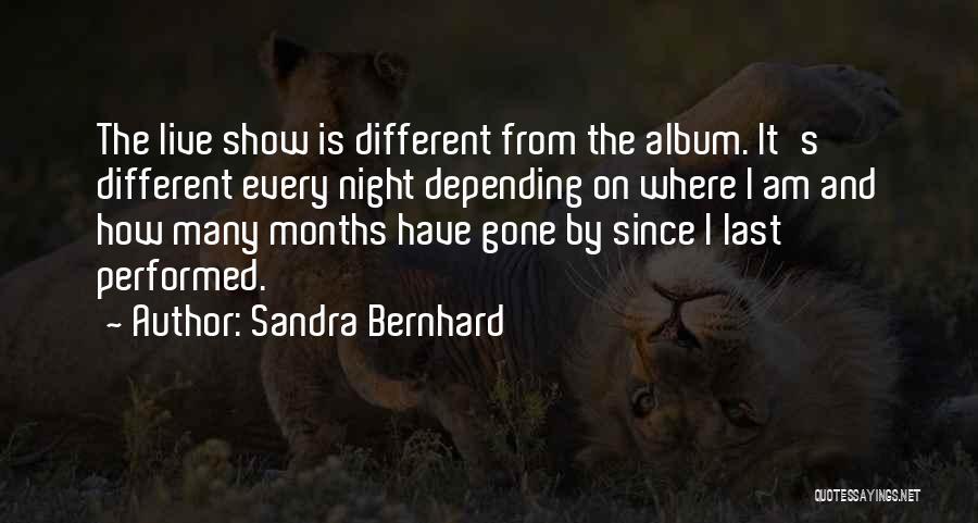 Sandra Bernhard Quotes 420070