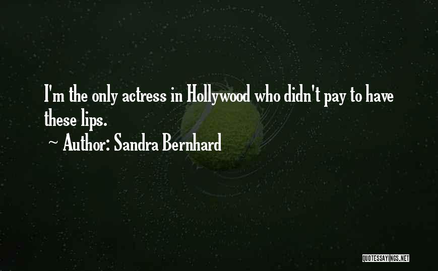 Sandra Bernhard Quotes 486266