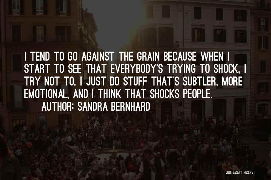 Sandra Bernhard Quotes 517444