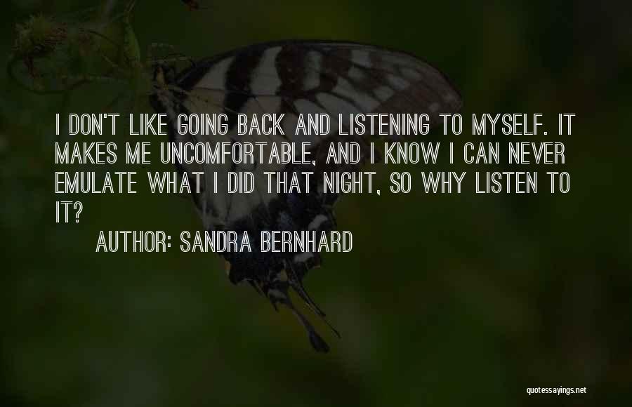 Sandra Bernhard Quotes 540122
