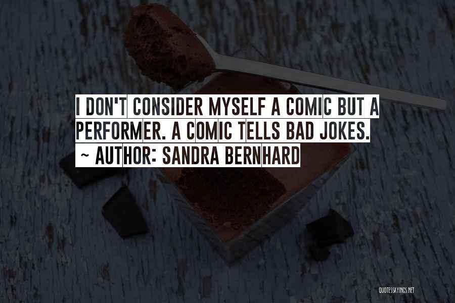 Sandra Bernhard Quotes 558616