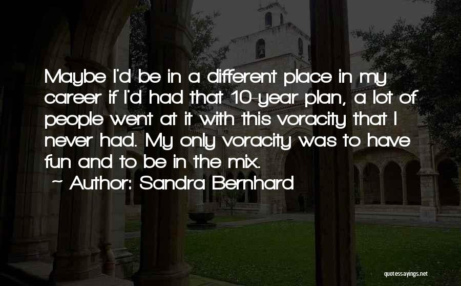 Sandra Bernhard Quotes 606382