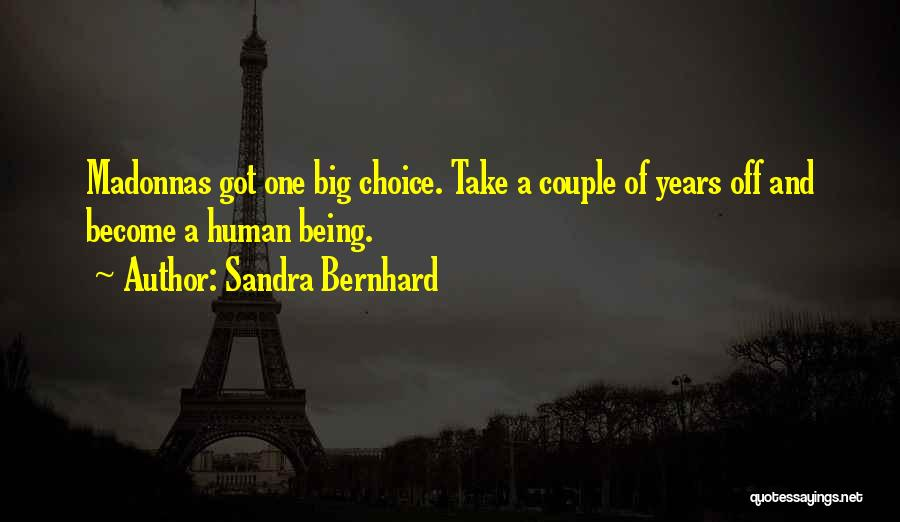 Sandra Bernhard Quotes 732165