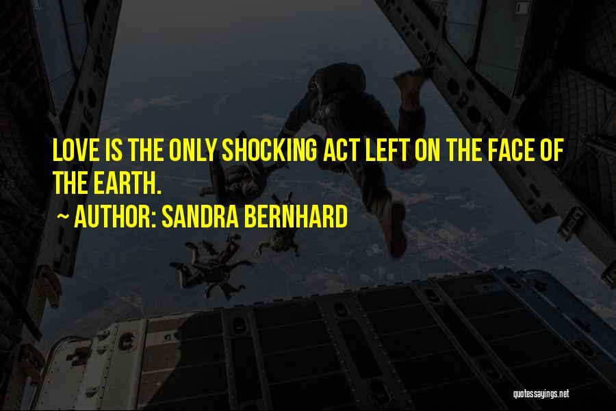 Sandra Bernhard Quotes 799247