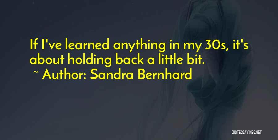 Sandra Bernhard Quotes 89791