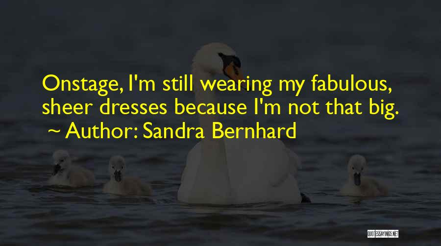 Sandra Bernhard Quotes 934067