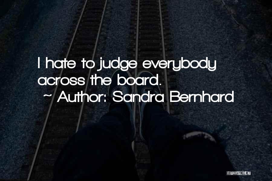 Sandra Bernhard Quotes 953464