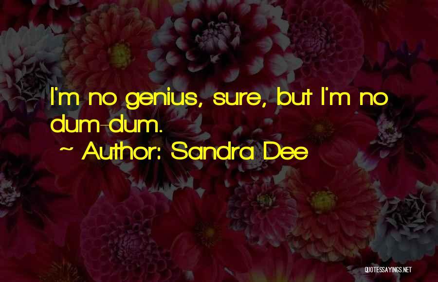 Sandra Dee Quotes 1258294