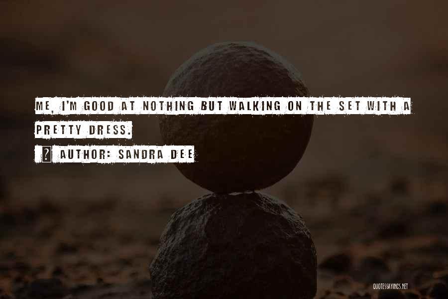 Sandra Dee Quotes 277799