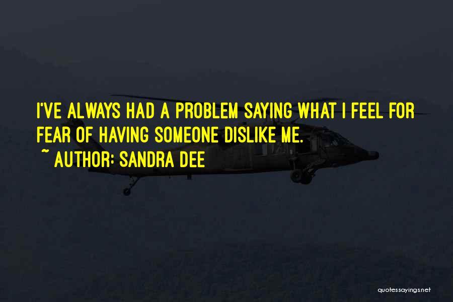 Sandra Dee Quotes 452410