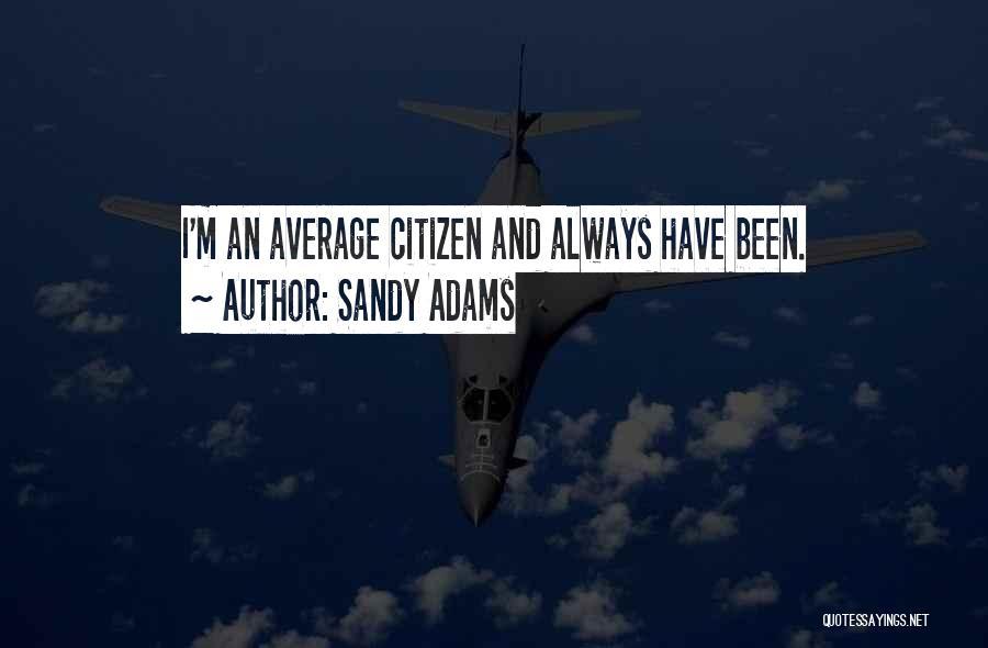 Sandy Adams Quotes 1033033