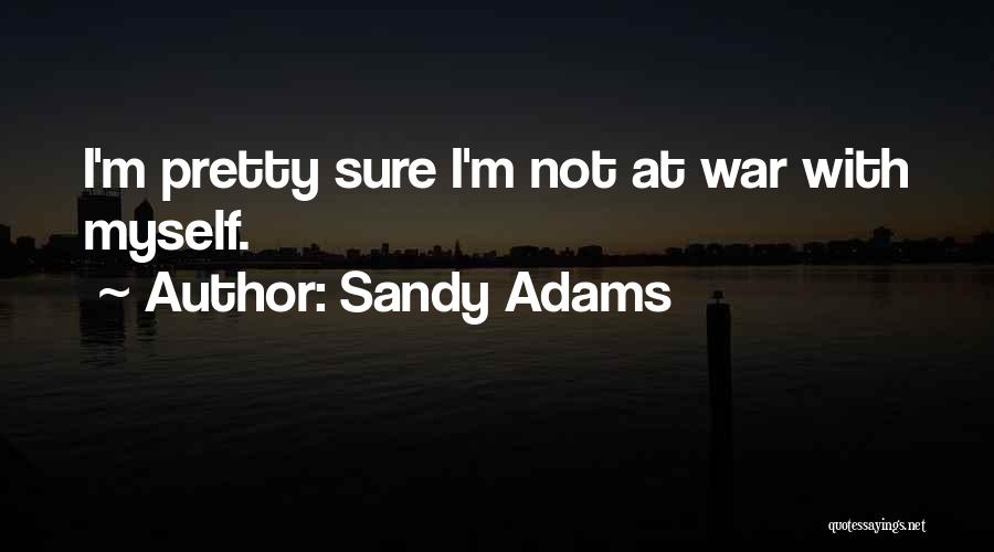 Sandy Adams Quotes 1628799