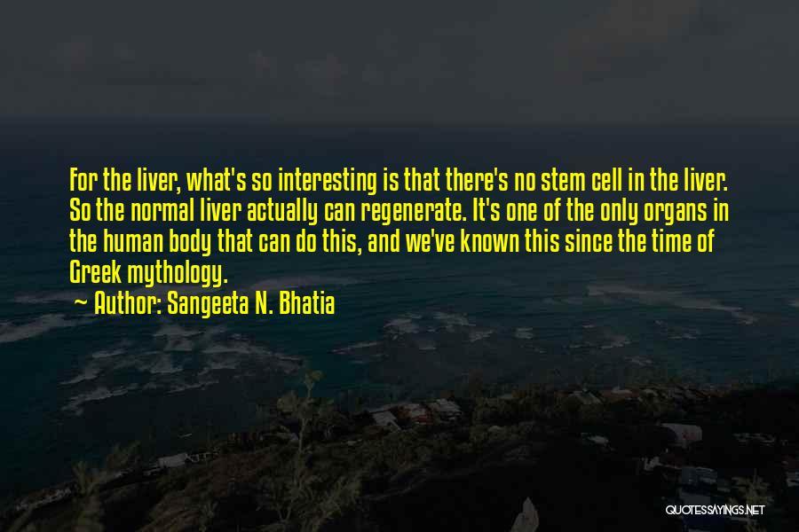 Sangeeta N. Bhatia Quotes 1490564