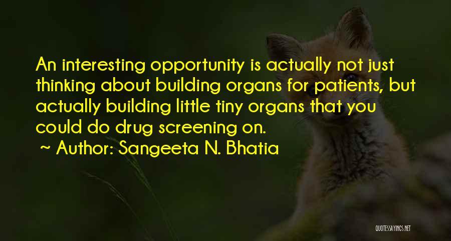 Sangeeta N. Bhatia Quotes 1749150