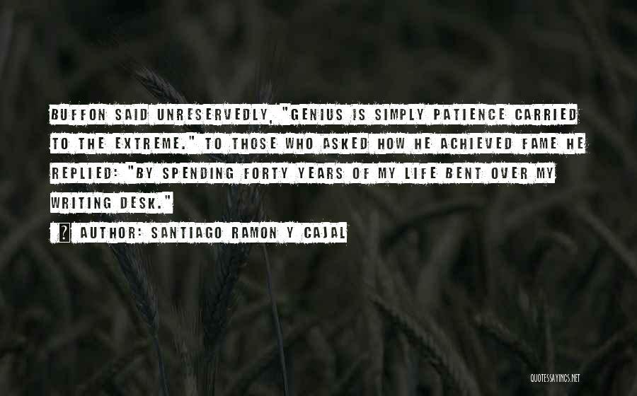 Santiago Ramon Y Cajal Quotes 104336