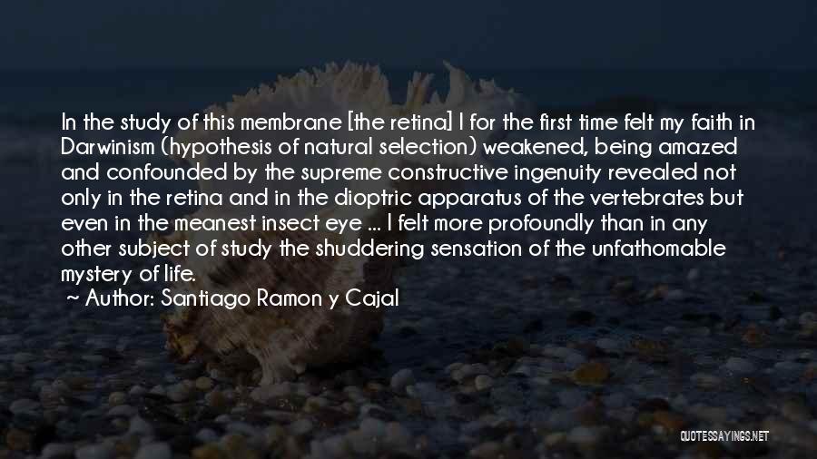 Santiago Ramon Y Cajal Quotes 1364366