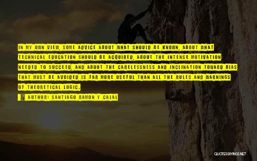 Santiago Ramon Y Cajal Quotes 1511753